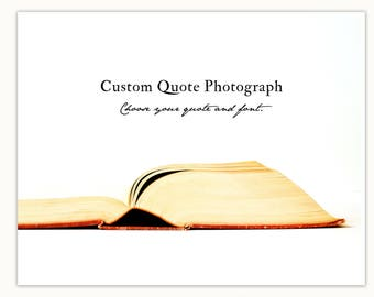 Custom Quote Photograph, Book art print, personalized gift, bibliophile