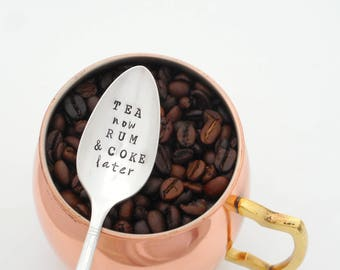 TEA now RUM and COKE later Stamped  Spoon. Stamped Teaspoon. The Original Hand Stamped Vintage Coffee Spoons™ by Creator, Kelly Galanos