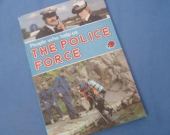The Police Force - Vintage Ladybird Book Series 822 - People Who Help Us - 1st Edition 1982 - Matt Covers - Hardback