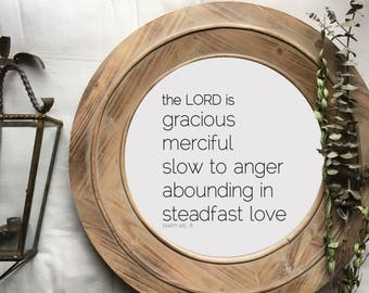 Psalm 145:8 Digital Download   Circular   The LORD is Gracious Merciful Slow to Anger Abounding Steadfast Love