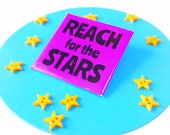 Square Badge  - Reach For The Stars Slogan Pinback Badge