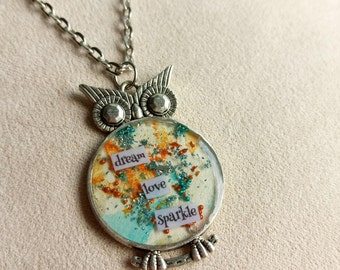 dream love sparkle - Owl Art Pendant - Inspirational Message - FREE SHIPPING