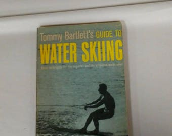 Vintage Guide to Water Skiing Tommy Barlett's Basic Techniques Beginners Advanced Skier 1962