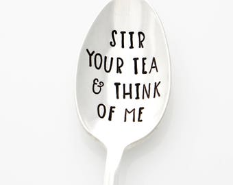 Stamped Tea Spoon. Stir Your Tea & Think of Me. Long Distance Gift, engraved silverware. Tea Lover Gifts by Milk and Honey.