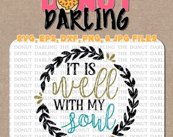 Instant Download: It is well with my soul, svg, eps, dxf, png, jpg file, svg file, bible verse, faith, Christian, Silhouette, Cricut