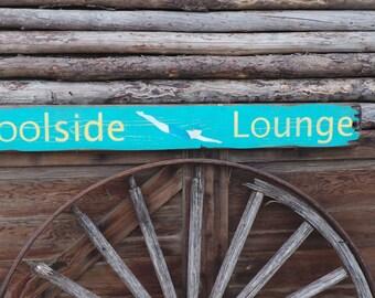 Poolside Lounge  Wood Sign