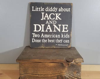 "John Mellencamp song quote ""Jack and Diane"" Rustic Hand Painted Wooden Sign - Black with white letters"