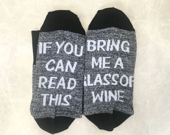 If You Can Read This Bring Me A Glass of Wine Socks, Bring Me Wine Socks, If You Can Read This Socks, Funny Socks, Funny Gift, Gift for Her