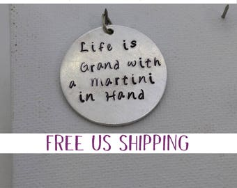 Wine Quote, Life is Grand Pendant, Circle Handstamped, Beer Jewelry, Mom Jewelry, Gift for her, Margarita Gift, Martini Gift, Just Because