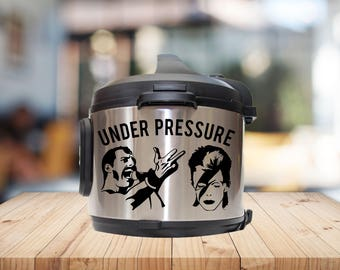 Instant pot Decal, under pressure, david bowie, freddie mercury, IP decal, crock pot decal, pressure cooker