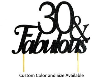 30 & Fabulous Cake Topper, 1pc, Birthday, Anniversary, Glitter Cake Decor, Custom Cake Topper, Party Decorations and Party Supplies