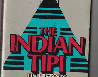 1971 The Indian Tipi ~~ Its History, Construction and Use 1st edition Paperback ~~ FREE SHIPPING in the USA!
