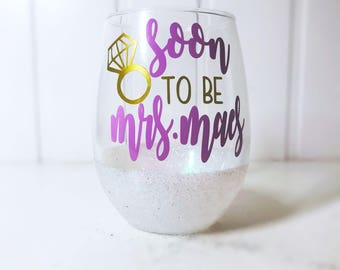 Soon to be Mrs/ Bride/ Engagement Gift/ I Said Yass/ Bridal Shower Gift/ Bachelorette Party Wine Glass/ Custom Engagement Gift
