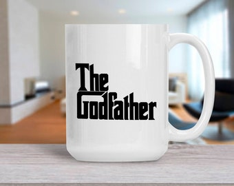 Funny Dad Gift, The Godfather Mug, Coffee Tea Mug for Father, Godparent Present, Pregnancy Reveal Gift Idea, Gift for Birthday Anniversary