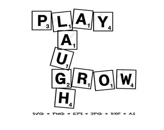 Scrabble Play Laugh Grow Svg, Png, Eps, Jpg, Dxf, for Silhouette Cameo, Cricut, Vector Cut Files | Vinyl Decal | Digital Instant Download