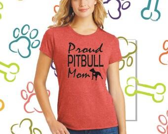 Pitbull Shirt Proud Pitbull Mom Dog Mom Pitbull Mom Gift Dog Lover Pitbull Clothing Pitbull Shirt Pitbull Lover Pitbull Gift DM130L