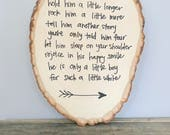 CUSTOM ORDER - Hold Him A Little Longer Rustic Wood Round Sign for Baby GIRL