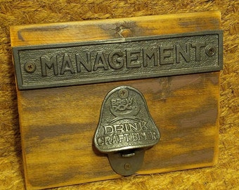 "The ""Management"" & Brew Dog - DRINK CRAFT BEER, Vintage Cast Iron Bottle opener Plaque"