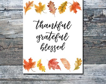 Thankful Grateful Blessed Fall Leaves Leaf Autumn October Gather Thanksgiving Print Printable wall decor fall printable print calligraphy