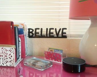 Believe Sign Shelf Sitter Desk Desktop Decor Window Sill Decor Wall Hanging Nightstand Night Stand Decor Word Art