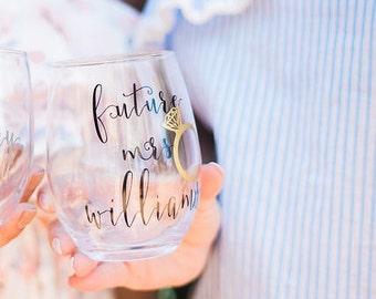 Future Mrs Wine Glass - Newly Engaged Gift - Gift for Bride - Engagement Wine Glass - Bride Wine Glass - Stemless Wine Glasses