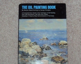 The Oil Painting Book by Wendon Blake – A Comprehensive Guide to the Technique of Oil Painting