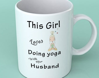Gift for yoga mom -This girl loves doing yoga with her husband