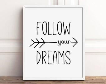 Inspirational Quotes Wall Art, Follow Your Dreams Print, PRINTABLE Art, Arrow, Download 8x10 Print, Motivational Wall Decor, Dream Sign