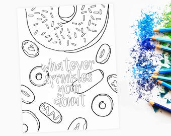 Donut Coloring Page / Whatever Sprinkles Your Donut / Adult / Kid / Doughnut