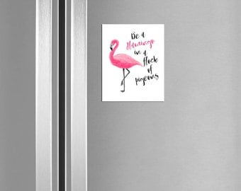 Fridge Magnet, Flamingo Magnet, Be a Flamingo in a flock of pigeons, Door Magnet, Locker Magnet, Inspirational quote, Flamingo Decor, 103