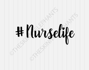 Nurse Life Svg - Nurse Svg - INSTANT DOWNLOAD - 1-Dxf, Eps, Pdf, Png, Svg - Cricut - Silhouette