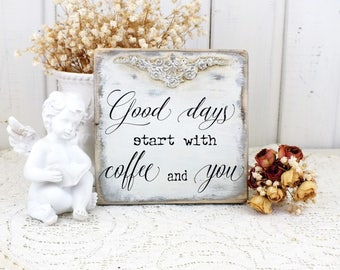 Good days start with coffee and you sign French country cottage small white reclaimed wood kitchen decor Coffee lover gift Dining room sign