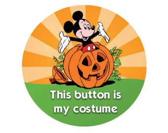 Happy Halloween Mickey Button - This is My Costume Button - Mickeys Not So Scary Halloween Party Button - Theme Park Button - Disney Park