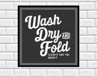 Wash Dry Fold Sign, Laundry Room Sign, Wash Dry and Fold, Vector, SVG, Cut File, Cuttable, Print, Sticker, Fixer Upper Sign, Magnolia Farms