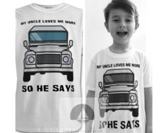 My Uncle Loves Me More T Shirt, Land Rover, Defender, Truck, T-Shirt, Cars, Novelty Gift, Defender T-Shirt, Land Rover T-Shirt Adults