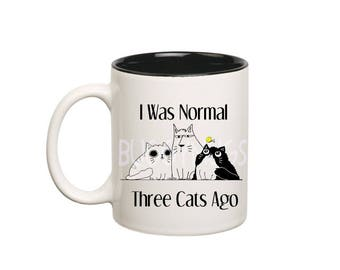 I Was Normal 3 Cats Ago Funny Cat Mug Funny Cat Gifts Funny Cat Sayings Funny Coffee Mugs Cat Lover Gift Tea Mug Wife Gift for Mom Cute Mugs