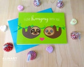 Animal Pun Illustrated Greeting Card - I love Hanging with You - Sloth - Friendship, Love, Valentine, Anniversary, Mothers Fathers Day