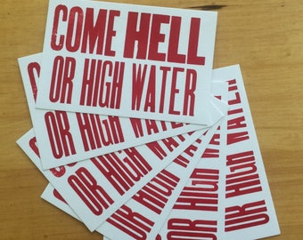 Come HELL or HIGH WATER 6 card hand printed letterpress mini prints postcards antique wood type southern sayings