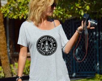 Lashes Long Coffee Strong Flowy Shirt  ,Women Graphic Tee, Birthday Gift, Fashion Women Shirt , Funny Women Shirt