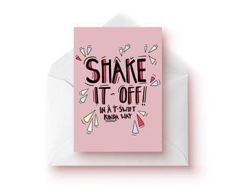 Taylor Swift / Sympathy Cards /Sympathy Gift / Card / Feel Better / Friendship Gift / Shake It Off / Taylor Swift Quotes