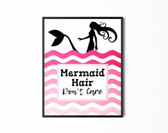 Mermaid Hair, Don't Care Printable, Art Quote, Girl's Room, Baby Nursery Wall Art