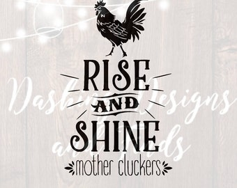 DIGITAL DOWNLOAD rise and shine mother cluckers - rooster svg - farmhouse decor - farm sign - mother clucker sign - png files - cut files