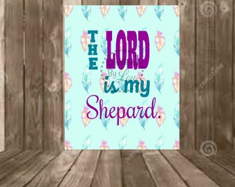 The Lord is my Shepard 8x10 digital jpeg file