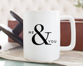 Me and You // Coffee Cup //  Coffee Mug // Funny Coffee Mug // Newlywed Mug // Engagement Mug // Gift Idea // The Busy Bee
