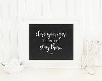 Close Your Eyes Fall In Love Stay There Printable Rumi Quote Prints Inspirational Wall Art Positive Inspiration Positive Quotes Motivational