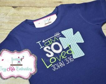 Easter Shirt, Boy's Easter Shirt, Boy Easter Shirt, I am so loved shirt, cross shirt, kids cross shirt, applique, embroidery