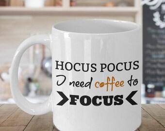Coffee Mugs With Sayings, Hocus Pocus Mug, Funny Mugs For Women, Funny Mugs For Men, Funny Mug For Boss, Coffee Addict Mug, Motivational Mug