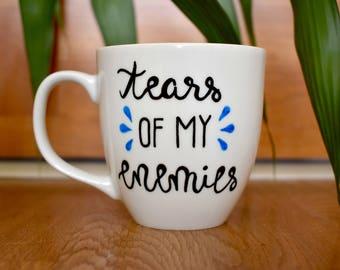 Tears Of My Enemies Mug, Coffee Mug, Funny Mug, Sarcasm Mug, Statement Mug, Tears Of My Enemies