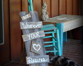 No Seating Plan Wedding Sign Sit Wherever Your Heart Desires Rustic Seating Sign Wedding Signage Country Reception Seating STANDS ALONE!