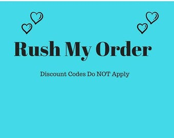 On Sale Rush My Order ( Read All Information Before Purchase), Expedited Processing, Rush My Processing Time, Rush Production Time